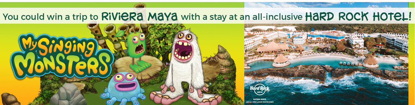 A banner graphic with text that says you can win a trip to Riviera Maya with a stay at an all-inclusive Hard Rock Hotel! The graphic shows several My Singing Monsters characters and an overhead picture of a beachside resort.